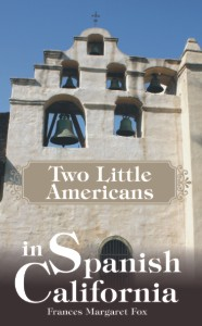 Two Little Americans in Spanish California
